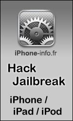 iPhone info, tout le hack, jailbreak, dsimlock iPhone iPad iPod