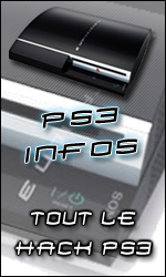 PS3 infos, toutes les news et tutoriaux du hack / jailbreak PS3